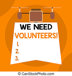 Writing note showing We Need Volunteers. Business photo ...