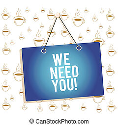 Writing note showing We Need You. Business photo showcasing asking someone to work together for certain job or target Memo reminder empty board attached background rectangle.