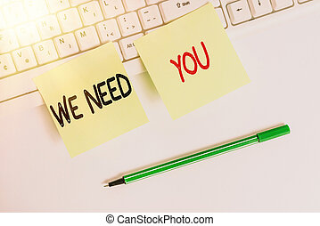 Writing note showing We Need You. Business photo showcasing asking someone to work together for certain job or target Square green note paper with pencil on the white background.
