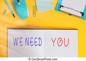 Writing note showing We Need You. Business photo showcasing asking someone to work together for certain job or target Clipboard sheet striped notepad mouse pencil note colored background.