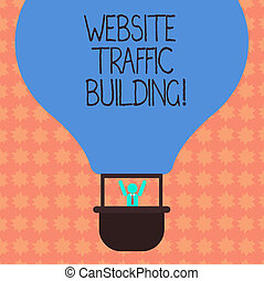 Writing note showing Website Traffic Building. Business photo showcasing cookies allow marketers to follow web users Hu analysis Dummy Arms Raising inside Gondola Riding Air Balloon.