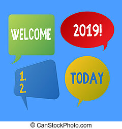 Writing note showing Welcome 2019. Business concept for instance or analysisners of greeting someone like new year Speech Bubble Sticker in Different Shapes and Multiple Chat