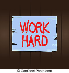 Writing note showing Work Hard. Business concept for Laboring that puts effort into doing and completing tasks Wooden plank slots grooves wood panel colored board lumber