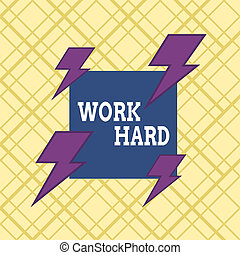 Writing note showing Work Hard. Business concept for Laboring that puts effort into doing and completing tasks Asymmetrical format pattern object outline multicolor design