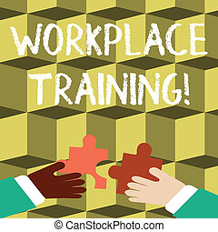 Writing note showing Workplace Training. Business photo showcasing the acquisition of knowledge or skills at workplace Hands Holding Jigsaw Puzzle Pieces about Interlock the Tiles.