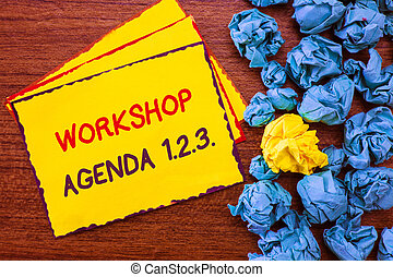 Writing note showing Workshop Agenda 1.2.3.. Business photo showcasing help to ensure that Event Stays on Schedule