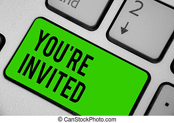 Writing note showing You re are Invited. Business photo showcasing Please join us in our celebration Welcome Be a guest Keyboard green key Intention computer computing reflection document.