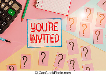 Writing note showing You Re Invited. Business photo showcasing Please join us in our celebration Welcome Be a guest Mathematics stuff and writing equipment above pastel colours background.