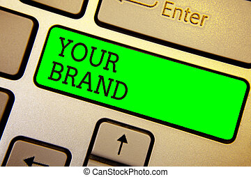 Writing note showing Your Brand. Business photo showcasing A...