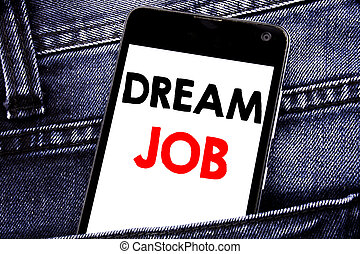 Writing text showing Dream Job. Business concept for Dreaming about Employment Job Position written mobile cell phone with copy space in the back pants trousers pocket