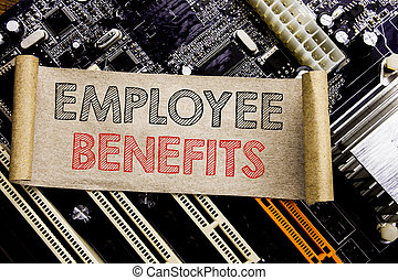 Writing text showing Employee Benefits. Business concept for...