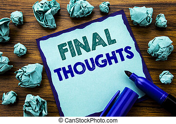 Writing text showing Final Thoughts. Business concept for Conclusion Summary Text Written on sticky note paper, wooden background with marker folded yellow paper meaning thinking