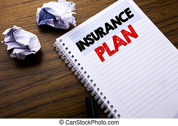 Writing text showing Insurance Plan. Business concept for Health Life Insured written on notebook notepad note paper on the wooden background with folded paper meaning thinking for idea