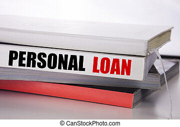 Writing text showing Personal Loan. Business concept for Bank Financial Help written on the book on the white background.
