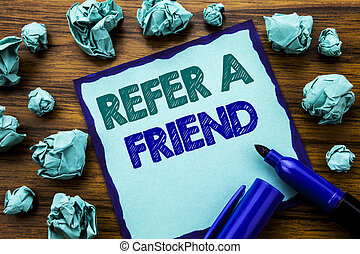Writing text showing Refer A Friend. Business concept for ...