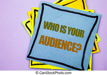 Writing text showing Who Is Your Audience Question. Business photo showcasing Customer Target Service Client Research written on sticky note paper on the pink background.