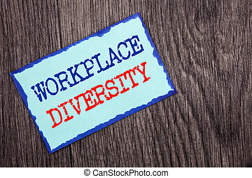 Writing text showing  Workplace Diversity. Business photo showcasing Corporate Culture Global Concept For Disability written on Blue Sticky Note Paper on the wooden background.