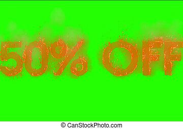 written 50% off in word with flames rising on chroma key ...