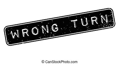 Wrong Turn rubber stamp. Grunge design with dust scratches....