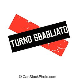 wrong turn stamp in italian - wrong turn black stamp in...