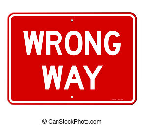 Wrong Way Sign - Red road sign with white letters isolated...