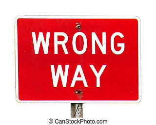 Wrong Way sign warns of danger by head-on collision.
