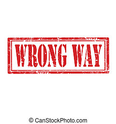 Wrong Way-stamp - Grunge rubber stamp with text Wrong Way, ...