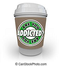 xícara café, cafeína, ou, tratamento, viciado, vício, tu