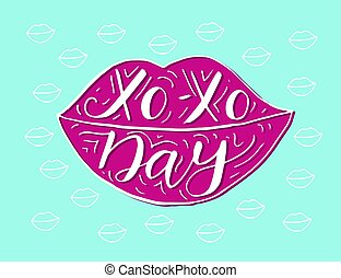 Xo- Xo day. Hand drawn romantic quote in the shape of the lips . Handwritten with brush pen.