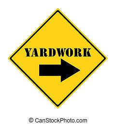Yardwork that way Sign