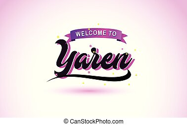 Yaren Welcome to Creative Text Handwritten Font with Purple Pink Colors Design.
