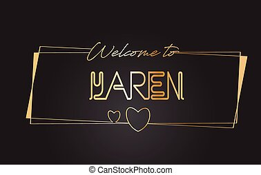 Yaren Welcome to Golden text Neon Lettering Typography Vector Illustration.
