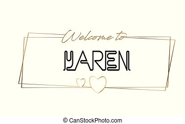 Yaren Welcome to text Neon lettering typography. Word for logotype, badge, icon, postcard, logo, banner Vector Illustration.