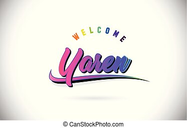 Yaren Welcome To Word Text with Creative Purple Pink Handwritten Font and Swoosh Shape Design Vector.