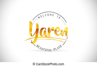 Yaren Welcome To Word Text with Handwritten Font and Golden Texture Design.
