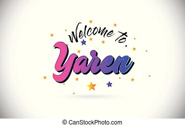 Yaren Welcome To Word Text with Purple Pink Handwritten Font and Yellow Stars Shape Design Vector.