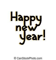 year., κάρτα , ευτυχισμένος , μικροβιοφορέας , illustration., καινούργιος , lettering., απομονωμένος