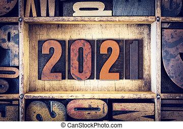 Year 2021 Written in Vintage Letterpress Block Type