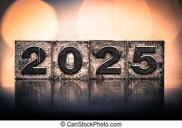 Year 2025 Written in Vintage Letterpress Block Type