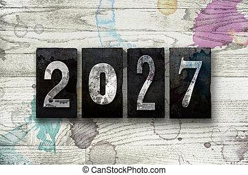 Year 2027 Written in Vintage Letterpress Block Type