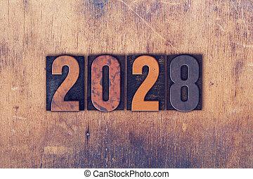 Year 2028 Written in Vintage Letterpress Block Type