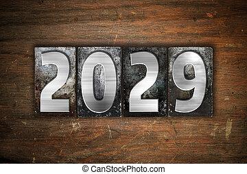 Year 2029 Written in Vintage Letterpress Block Type