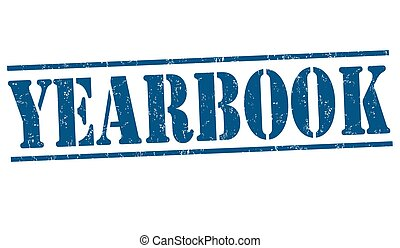 Yearbook sign or stamp - Yearbook grunge rubber stamp on...