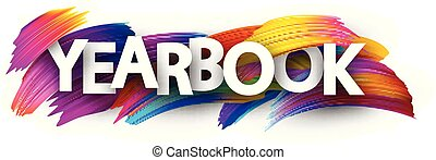 Yearbook sign with colorful brush strokes. - Yearbook sign....