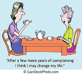 "Years of complaining - ""After a few more years of..."
