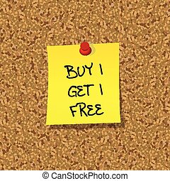 Yellor stick note paper with words BUY 1 GET 1 FREE pinned on cork board with red pin