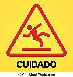 Yellow and red cuidado symbol