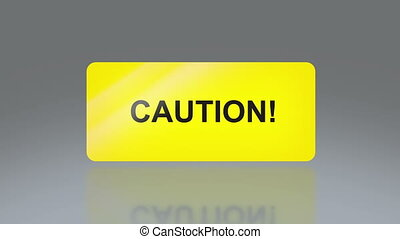 Yellow Caution signage - the notice of traffic sign for...