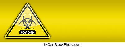Yellow Coronavirus COVID-19 Bio-hazard Warning Sign Banner.