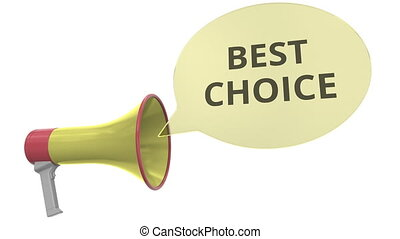 Yellow megaphone with BEST CHOICE message on speech bubble. Conceptual 3D animation